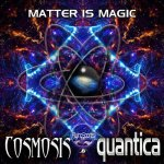 Matter is Magic - Cosmosis e Quantica