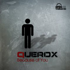 because of you querox